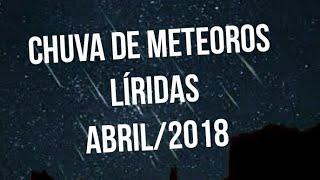 Chuva de Meteoros Líridas ou lirídeas  - Abril/2018