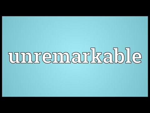 Unremarkable Meaning