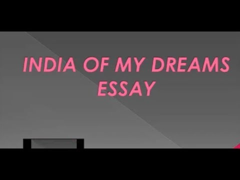 Short Notes On India Of My Dreams India Of My Dreams Essay  High  Short Notes On India Of My Dreams India Of My Dreams Essay  High School