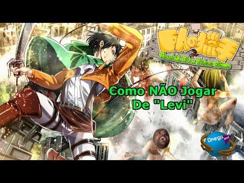 """Como """"Não"""" Jogar de Levi [Attack On Titan Tribute] Omega Play"""