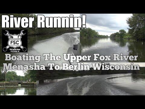 River Runnin!  Boating The Upper Fox River Menasha To Berlin Wisconsin