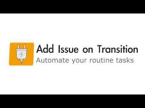 Add Issue On Transition For JIRA Cloud -  Product Overview