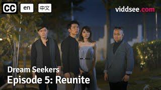 Dream Seekers - Episode 5: Reunite // Viddsee Originals
