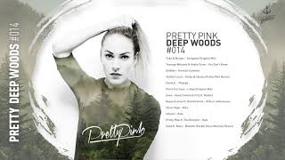 Pretty Pink - Deep Woods #014 - Live Mix Session