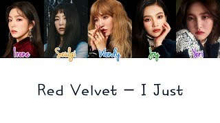 Red Velvet - I Just Lyrics (Color Coded/ENG/ROM/HAN)