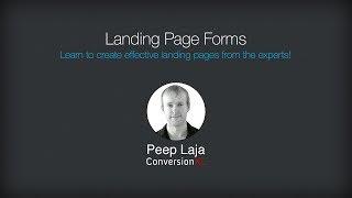 Landing Page Optimization Course - Landing Page Forms [Peep Laja]