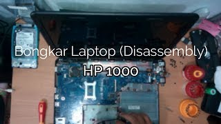 Belajar Komputer - Bongkar laptop hp 1000 (disassembly)