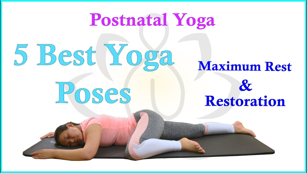 31 Best Poses for Maximum Rest and Restoration  Postnatal Yoga  Postpartum  Yoga  Paru Yoga