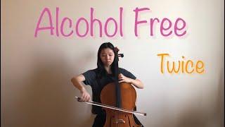 Alcohol Free - Twice (트와이스) Cello Cover (첼로 커버)