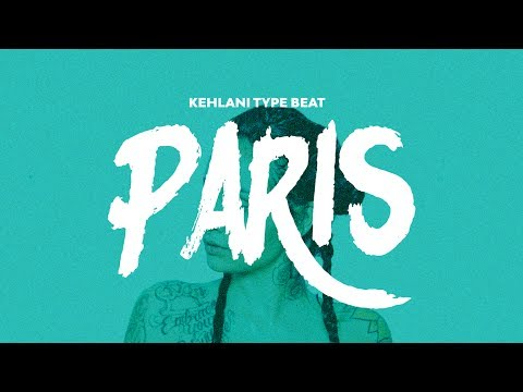 Kehlani Type Beat - Paris
