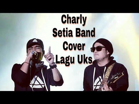 Charly Setia Band Cover Lagu Uks Malaysia