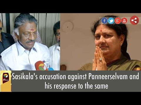 Sasikala's accusation against Panneerselvam and his response to the same