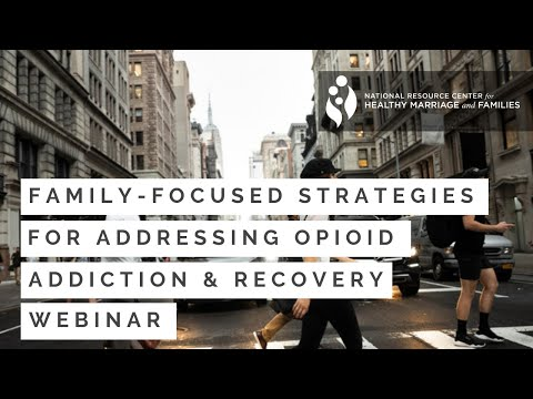 family-focused-strategies-for-addressing-opioid-addiction-and-recovery-webinar