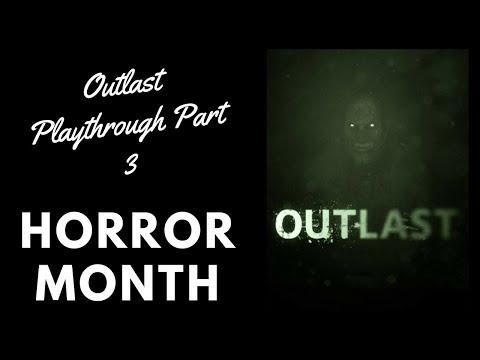Outlast Playthrough Part 3 | Horror Month!