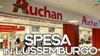 Spesa in Lussemburgo | AUCHAN Un'italiana in Lussemburgo