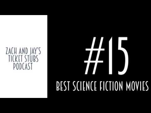 Zach and Jay's Ticket Stubs Podcast #15 – Greatest Science Fiction Movies