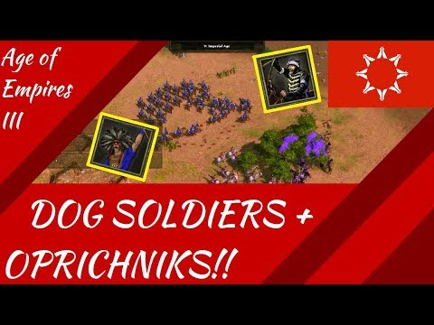 Dog Soldiers AND Oprichniks in Treaty! AoE III