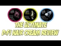 The Ultimate D:fi Hair Cream Review!