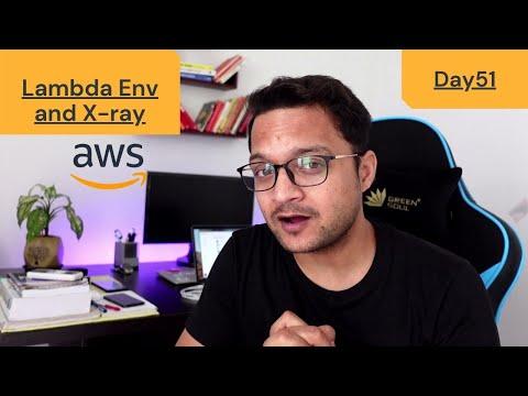 DAY 51 - 100 Days Of AWS   Lambda Env & XRay