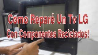 Como Reparar un Tv LG con fallas de Horizontal.... Reciclando Componentes!!📺✅
