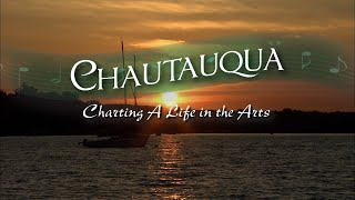 Chautauqua: Charting a Life in the Arts