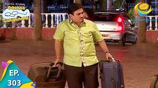 Taarak Mehta Ka Ooltah Chashmah - Episode 303 - Full Episode