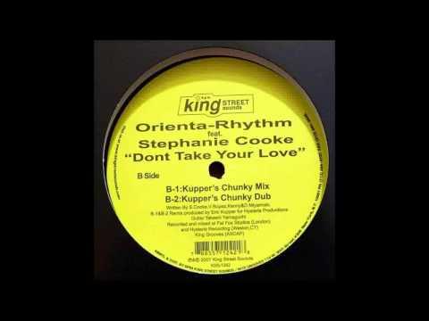 (2007) Orienta-Rhythm feat. Stephanie Cooke - Don't Take Your Love [Eric Kupper Chunky RMX]
