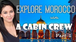 Let's go to Morocco with Cabin Crew Mamta Sachdeva Part 1