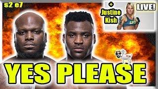 🔴FRANCIS NGANNOU v DERRICK LEWIS??? + JUSTINE KISH LIVE + UFC FIGHT NIGHT EMMETT v STEPHENS