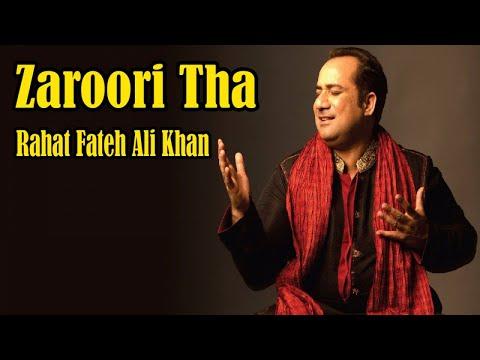 Zaroori Tha | Rahat Fateh Ali Khan | HD Video Song