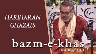 HARIHARAN | Ghazals | Bazm e Khas |  live baithak
