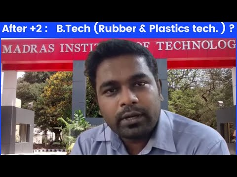 Carer counseling series:After +2? b.tech rubber and plastic technology engineering
