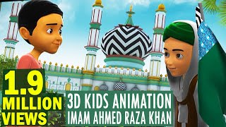 Islamic Kids Cartoon | Ala Hazrat Imam Ahmed Raza Khan | Ghulam Rasool | 3D Animation