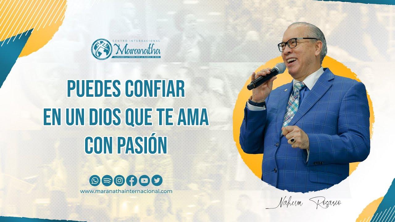PUEDES CONFIAR EN UN DIOS QUE TE AMA CON PASIÓN - Pastor Nahum Rosario - 25 Julio 2021