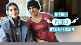 If Your Period Was A Person | Akshay Kumar & Sonam Kapoor | Padman | MissMalini