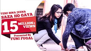 Tere Bina Jeena Saza Ho Gaya | College Crush Love Story | Latest Punjabi Love Video Song  2019