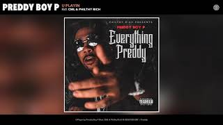 Preddy Boy ft. CML & Philthy Rich - U Playin (Audio)