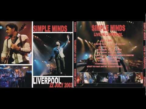 Simple Minds -  Kings Dock Arena Liverpool UK 22.07.2003 (FM Broadcast)