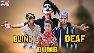 Dumb Blind Deaf or tik tok ki chandmolica (inspired by r2h) funny video //2into2