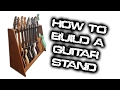 How to Build a Guitar Stand - That Holds 10 Guitars