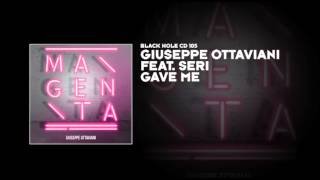 Giuseppe Ottaviani featuring Seri - Gave Me