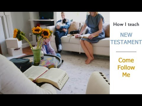 How we teach New Testament {COME FOLLOW ME} in our home