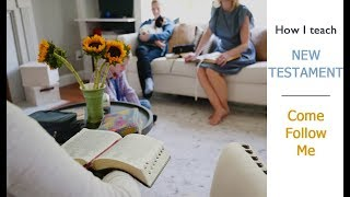 How we teach New Testament  {COME FOLLOW ME} in our home Video