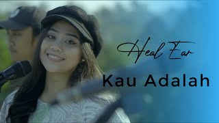 Isyana Sarasvati - Kau Adalah ( Live Session Cover by Healear)