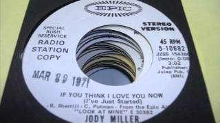 "Jody Miller ""If You Think I Love You Now (I"