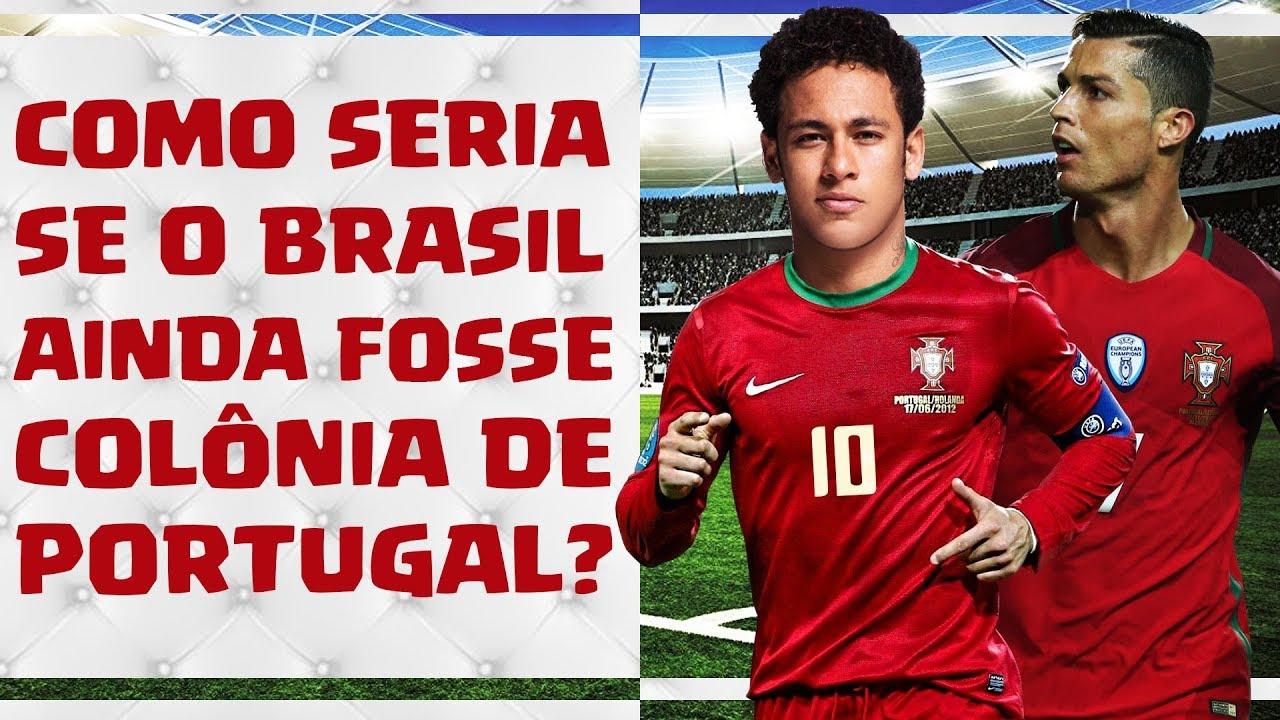 34ef26e08909d Como seria nossa Seleção de Futebol se o BRASIL ainda fosse COLÔNIA DE  PORTUGAL