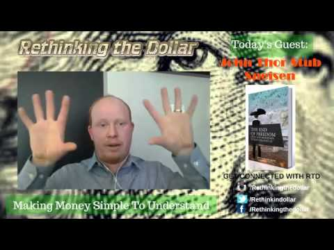 "RTD Ep:33 ""Inflation Is Destructive In Fiat Currency System"" John Thor Stub Sneisen"