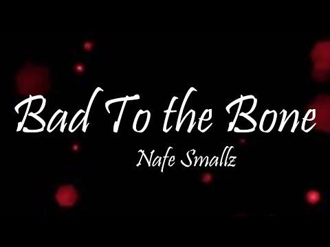 Nafe Smallz - Bad To the Bone (Lyrics)