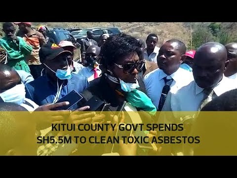 Kitui county govt spends Sh5.5M to clean toxic asbestos