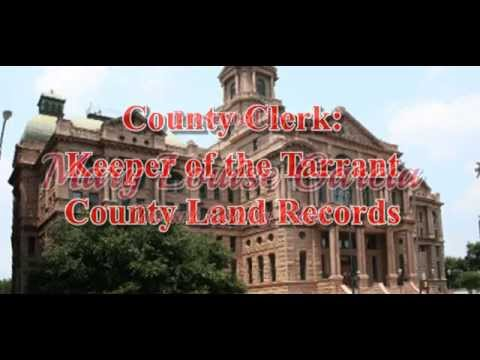 County Clerk: Keeper of the Tarrant County Land Records